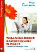 Baureis Helga - Wellness Dobre samopoczucie w pracy. Pokonujemy biurowy stres