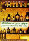 Słonecki Józef - Mikstura oczyszczająca przeciwko chorobom XXI wieku