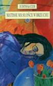 Katzir Judith - Matisse ma słońce w brzuchu