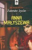 Małyszewa Anna - Zatrute życie