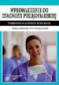 Górajek-Jóźwik Jolanta - Wprowadzenie do diagnozy pielęgniarskiej podręcznik dla studiów medycznych