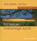 Grun Anselm - Szczęście radosnego życia