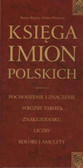 Różycka Bożena Płoszyńska Halina - Księga imion polskich