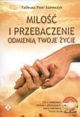 Szewczyk Tadeusz Piotr - Miłość i przebaczenie odmienią twoje życie + CD