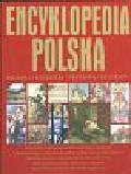 Encyklopedia Polska Historia Literatura Przyroda Geografia