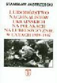 Jastrzębski Stanisław - Ludobójstwo nacjonalistów ukraińskich na Polakach na Lubelszczyźnie w latach 1939-1947