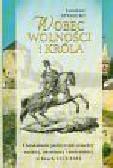 Stolicki Jarosław - Wobec wolności i króla