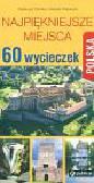 Glinka Tadeusz, Piasecki Marek - Polska 60 wycieczek Najpiękniejsze miejsca