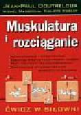 Doutreloux Jean Paul, Masseglia Michel, Robert Philippe - Muskulatura i rozciąganie. Ćwicz na siłowni