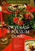 Hryń-Kuśmierek Renata, Śliwa Zuzanna, Łagoda Joanna - Zwyczaje w polskim domu