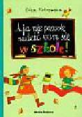 Piotrowska Eliza - A ja nie pozwolę nudzić wam się w szkole