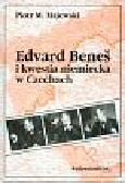 Majewski Piotr - Edvard Benes i kwestia niemiecka w Czechach