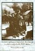 Śliwowska Wiktoria - Zesłańcy polscy w Imperium Rosyjskim w pierwszej połowie XIX wieku