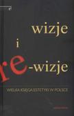 Wilokoszewska Krystyna - Wizje i re wizje wielka księga estetyki w Polsce