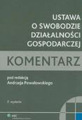 Powałowski Andrzej (red.) - Ustawa o swobodzie działalności gospodarczej. Komentarz
