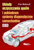 Rokosch Uwe - Układy oczyszczania spalin i pokładowe systemy diagnostyczne samochodów