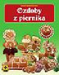 Bojrakowska-Przeniosło Agnieszka - Ozdoby z piernika