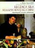 Saum Kilian - Lecząca siła klasztornej kuchni