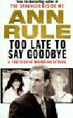Rule Ann - Too Late to Say Goodbye