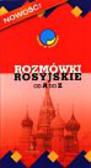 Kozłowska Anna, Gołębiowski Adam, Wolański Adam - Rozmówki rosyjskie od A do Z