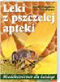 Stangaciu Stefan  Hartenstein  Elfi - Leki z pszczelej apteki