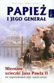 Marinelli Enrico - Papież i jego generał Nieznane ucieczki Jana Pawła II
