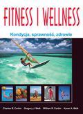 Corbin Charles B., Welk Gregory J., Corbin William R., Welk Karen A. - Fitness i Wellness. Kondycja, sprawność, zdrowie