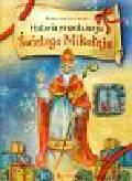 Andrzejczuk Beata - Historia prawdziwego Świętego Mikołaja