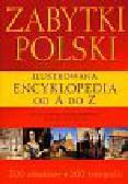 Soćko Adam, Korduba Piotr, Ratajczak Tomasz - Zabytki Polski Ilustrowana encyklopedia od A do Z