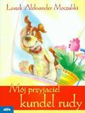 Moczulski Leszek Aleksander - Mój przyjaciel kundel rudy