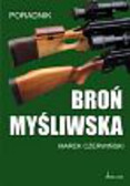 Czerwiński Marek - Broń myśliwska Przewodnik