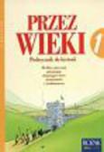 Musiał Danuta Polacka Krystyna Roszak Stanisław - Przez wieki Podręcznik do historii dla klasy pierwszej gimnazjum