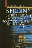 Andżelika Mirska - Berlin. Ustrój i rola w systemie politycznym RFN po 1989 roku