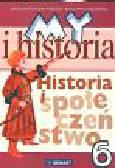 Surdyk Fertsch WiesławaOlszewska Bogumiła - My i historia Historia i społeczeństwo kl VI Podręcznik dla szkoły podstawowej