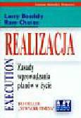 Bossidy Larry Charan Ram - Realizacja Zasady wprowadzania planów w życie