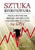 Perz Paweł - Sztuka Inwestowania. analiza techniczna , strategie inwestycyjne i zarządzanie ryzykiem na GPW