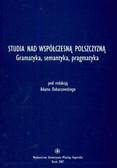 Dobaczewski Adam (red.) - Studia nad współczesną polszczyzną