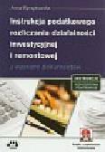Anna Wyrzykowska - Instrukcja podatkowego rozliczania działalności inwestycyjnej i remontowej z wzorami dokumentów