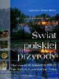 Trząski Leszek - Świat polskiej przyrody The world of Poland`s nature Die Welt der polnischen Natur wersja polsko - angielsko - niemiecka