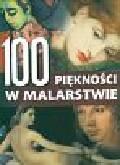 Wróblewska Reszko Joanna red. - 100 PIĘKNOŚCI W MALARSTWIE
