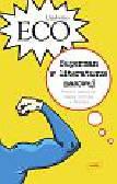 Eco Umberto - SUPERMAN W LITERATURZE MASOWEJ