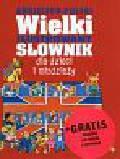 Zarańska Joanna, Ściborowska Barbara, Appel Magdalena - Angielsko - Polski Wielki ilustrowany słownik + baśnie