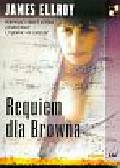 Ellroy James - Requiem dla Browna