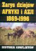 Bartnicki A. (red.) - Zarys dziejów Arfyki i Azji 1869-1996. Historia konfliktów