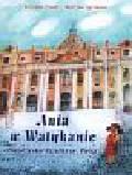 Piech Kirsten, Spinkova Martina - Ania w Watykanie Podróż wokół Bazyliki św. Piotra
