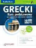 praca zbiorowa - Grecki dla początkujących Kurs Podstawowy Audio Kurs (2 x CD)