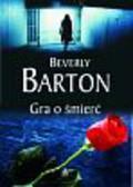 Barton Beverly - Gra o śmierć