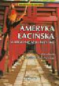 Marcin F.Gawrycki (red.) - Ameryka Łacińska w regionie Azji i Pacyfiku