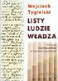 Tygielski Wojciech - Listy ludzie władza