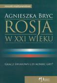 Bryc Agnieszka - Rosja w XXI wieku Stosunki międzynarodowe
